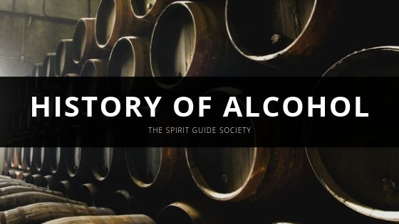 The Spirit Guide Society -HISTORY OF ALCOHOL